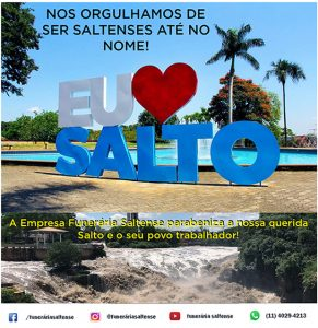 Read more about the article Salto faz 323 anos e nos orgulhamos de trazer em nosso nome o amor pela nossa cidade